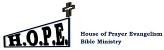 H.O.P.E. - House Of Prayer Evangelism<br />Bible Ministry